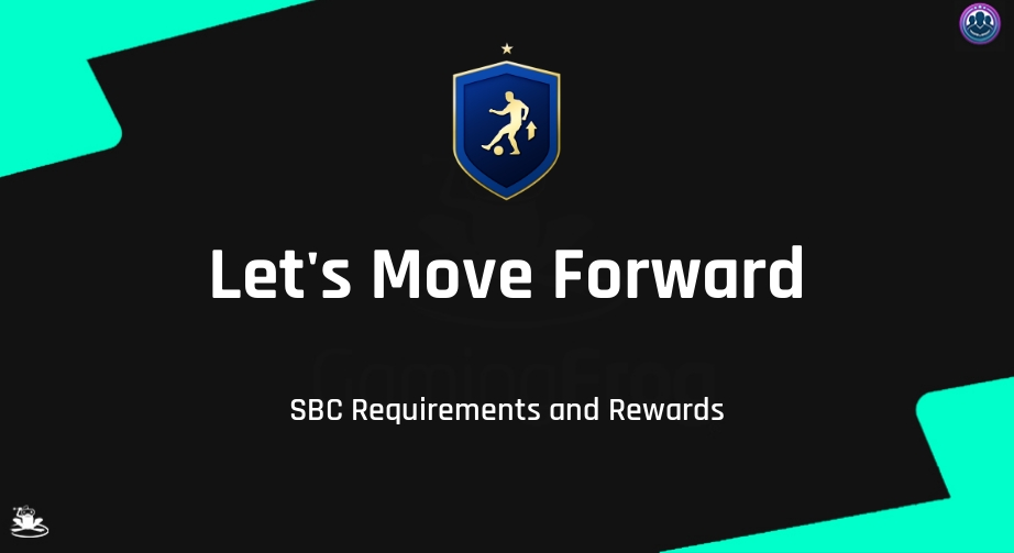 FIFA 22 Let's Move Forward SBC Requirements & Rewards