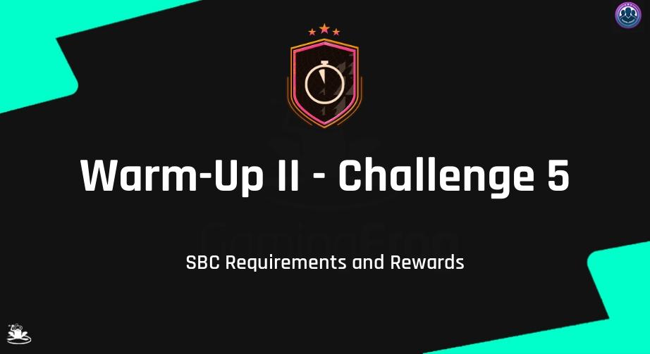 FIFA 21 Warm-Up II - Challenge 5 SBC Requirements & Rewards