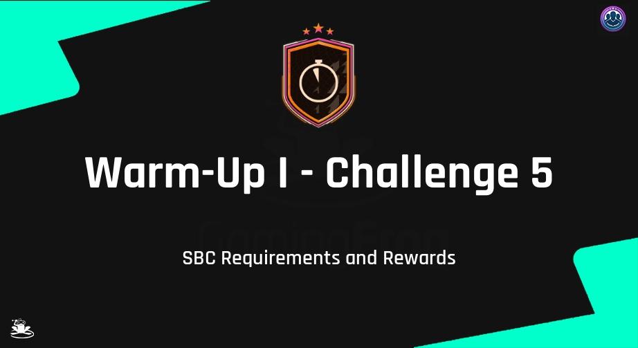 FIFA 21 Warm-Up I - Challenge 5 SBC Requirements & Rewards