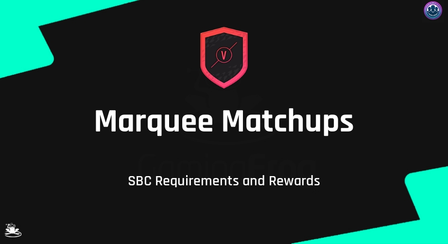 FIFA 22 Marquee Matchups SBC Requirements & Rewards