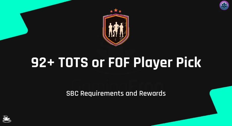 FIFA 21 92+ TOTS or FOF Player Pick SBC Requirements & Rewards